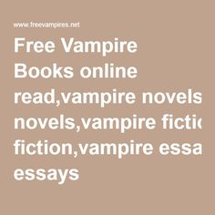 Free Vampire Books online read,vampire novels,vampire fiction,vampire essays