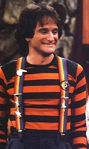Suspenders Robin Williams always makes me laugh. Maybe that's where the love of funny men is from.