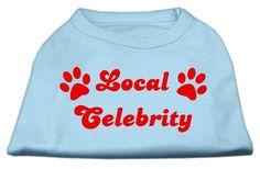 Local Celebrity – Dog Shirt