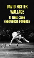 Entre montones de libros: El tenis como experiencia religiosa. David Foster ...