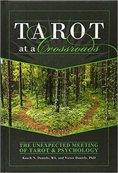 Tarot at a Crossroads: The Unexpected Meeting of Tarot & Psychology: Kooch N Daniels: 9780764351860: Books - Amazon.ca