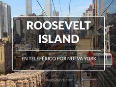 El teleférico de Roosevelt Island es un teleférico en el corazón de Nueva York.