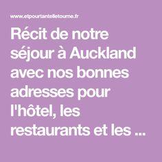 Récit de notre séjour à Auckland avec nos bonnes adresses pour l'hôtel, les restaurants et les activités à faire sur place (visite de la ville, musée d'Auckland, etc.)