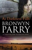 As Darkness Falls by Bronwyn Parry - Australian cover New Books, Books To Read, Australian Authors, Darkness Falls, Book Stands, Romance Authors, Book Title, Book Review, Book Worms