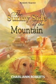 The Sunny Side of the Mountain (A Northern Woods Novel Book 1) - Kindle edition by Charliann Roberts. Romance Kindle eBooks @ Amazon.com.