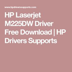HP Laserjet M225DW Driver Free Download | HP Drivers Supports