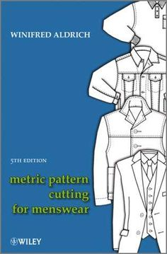 Buy Metric Pattern Cutting for Menswear by Winifred Aldrich at Mighty Ape NZ. Since the first edition was published in Metric Pattern Cutting for Menswear has become established as the standard work on this subject and has. Pattern Making Books, Moda Peru, Sew Your Own Clothes, 404 Pages, Tailored Shirts, Pattern Cutting, Pattern Drafting, New Details, Jacket Pattern
