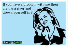 haha cry me a river #ecards #humor #lol