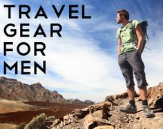 Traveling with a guy? Introducing....TravelGearforMen.com! Stop by for the latest in travel tools, technical clothing, and practical advice specifically for male travelers.