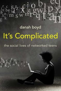 Book Review: It's Complicated: The Social Lives of Networked Teens by danah boyd -Momo