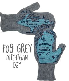 Fog Grey Michigan Mittens- I must have these!  Oh, my Mich...