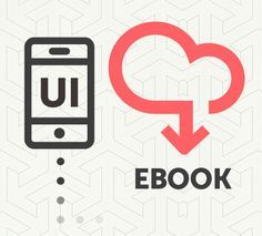 Mobile UI Design Patterns 2014: A Free Ebook from UXPin