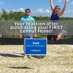 Your reaction after purchasing your FIRST Lennar home!
