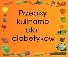 Szkoła cukrzycy Eat Me Drink Me, Food And Drink, Slow Food, Diabetes, Gluten Free, Vegetables, Drinks, Cooking, Healthy