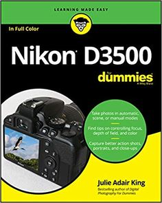 Nikon D3500 For Dummies (9781119561835): Julie Adair King: Books Nikon Camera Tips.  This product is helpful for you by using camera.