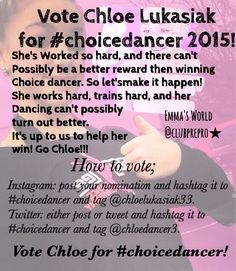 We can do this! Chloe for #choicedancer! Vote now! Follow the steps, repost this, and vote for Chlo!