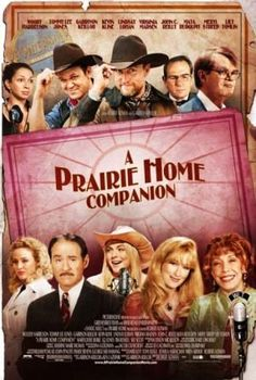 A Prairie Home Companion (2006) |  Of course, I love the radio broadcast, too.  Sad to hear GK's part truly come to an end.