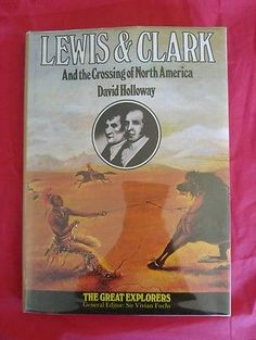Lewis & Clark and the Crossing of America Vintage 1974 HCDJ David Holloway