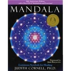 Mandala: Luminous Symbols for Healing, 10th Anniversary Edition with a New CD of Meditations and Exercises: Judith Cornell: 9780835608473: Amazon.com: Books