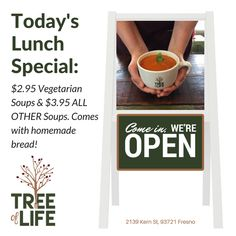 THE SOUP'S ON THIS THURSDAY! $2.95 for VEGETARIAN SOUPS & $3.95 for ALL OTHER soups at Tree of Life Cafe & Bakery.Comes with our homemade bread. Lunch served 11 AM - 2 PM. #Lunch #Fresno