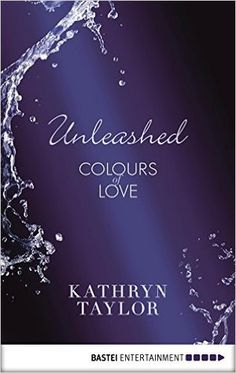 Colours Of Love Entfesselt Ebook