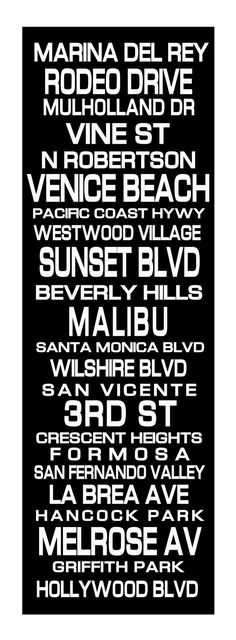 Los Angeles subway style destination print  LOL I'VE HUNG OR LIVED IN ALL THESE PLACES