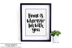Home Is Wherever I'm With You 8x10 Sign Digital Download in Black and White from Life Of Verde's | $5.00