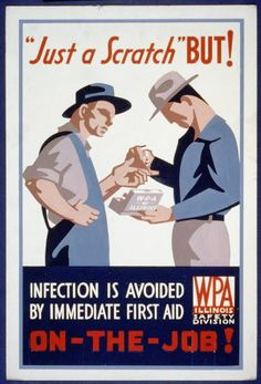 Just a Scratch: First aid has always been important. (Photo Source: Library of Congress/WPA Posters Collection)