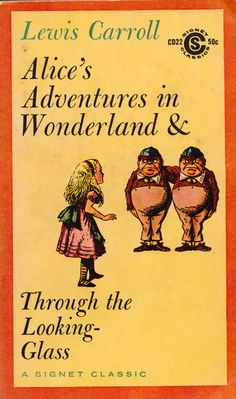 Alice's Adventures in Wonderland and Through the Looking-Glass by Lewis Carroll, illustrated by John Tenniel.