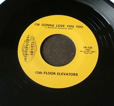 "13th Floor Elevators I'M Gonna Love You Too 7"" Black Vinyl Reissue Mint 