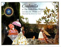 Perrault, Charles. Cinderella or The Little Glass Slipper. Illus. Errol Le Cain. London: Puffin Books, 1972.