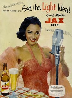 Dorothy Dandridge in a 1950s Jax beer advertisement.