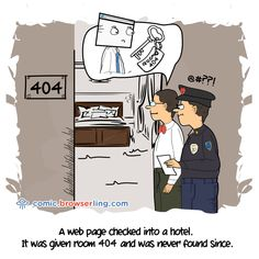 A web page checked into a hotel. It was given room 404 and was never found since. Computer Jokes, Tech Humor, Funny Design, Design Humor, Funny Pranks, Funny People, Funny Comics, Funny Kids, Funny Posts