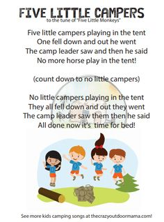 five little campers to tune of five little monkeys camp song for kids fun kids camp song or camping theme preschool party! cute printable camp themed song for kids! Camping Songs For Kids, Songs For Toddlers, Camping With Toddlers, Kids Songs, Kids Camp, Kids Fun, Toddler Camping, Camping Cot, Family Camping