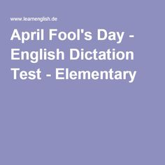 April Fool's Day - English Dictation Test - Elementary