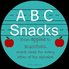 Zucchini Summer: ABC Snacks - snacks that start with every letter