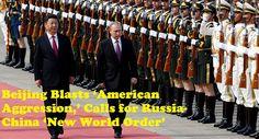 THE INTERPRETER: Beijing Blasts 'American Aggression,' Calls for Russia-China…