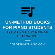 "Article to read: ""Un-Method"" Books for Piano Students.  Exploring books to use when your favorite traditional piano method doesn't quite fit the bill for a student's situation."