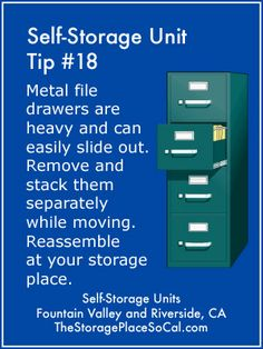 #TSPSelfStorageTip 18: Metal file drawers are heavy and can easily slide out. Remove and stack them separately while moving. Reassemble them at your storage place. Read more self-storage tips at http://thestorageplacesocal.com/resources/infographics/