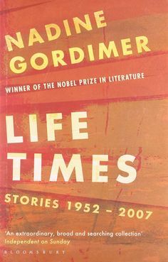 Amazon.com: Life Times: Stories, 1952-2007 (English and German Edition) (9780747596189): Nadine Gordimer: Books