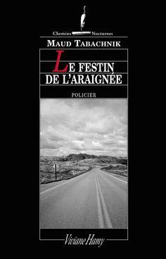 """""""Le festin de l'araignée"""", Maud Tabachnik, Editions Viviane Hamy, #ebook sans DRM #promo 4,99€ sur www.page2ebooks.com ...et toujours le plaisir de lire !  #policier #thriller"""