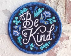 Cute Hipster Outfits : Limited Edition Be Kind Patch by FrogandToadPress on Etsy Cute Patches, Pin And Patches, Iron On Patches, No Bad Days, Embroidery Patches, Embroidered Patch, Cute Pins, Pin Badges, Lapel Pins
