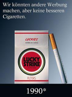 Wir könnten andere Werbung machen, aber keine besseren Cigaretten. Lucky Strike Plakat-Werbung 1990 | Flickr - Fotosharing!