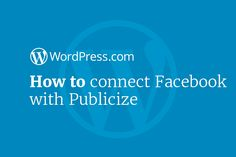 WordPress Tutorials: How to connect Facebook with Publicize.  Here's how you can connect your WordPress blog to Facebook so all your new posts are automatically published to your profile or page feed!