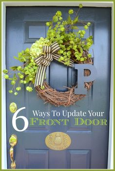 6 EASY WAYS TO UPDATE YOUR FRONT DOOR  Easy to do ways to make your front door company worthy everyday