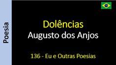 Poesia - Sanderlei Silveira: Augusto dos Anjos - 136 - Dolências