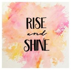 Rise and shine - quotes - calligraphy - hand lettered - watercolor Calligraphy Quotes Doodles, Brush Lettering Quotes, Doodle Quotes, Calligraphy Fonts, New Quotes, Happy Quotes, Positive Quotes, Inspirational Quotes, Fonts Quotes