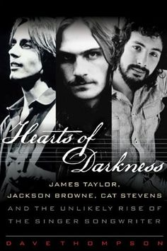 Hearts of Darkness: James Taylor, Jackson Browne, Cat Ste... https://www.amazon.co.uk/dp/1617130311/ref=cm_sw_r_pi_dp_x_DcG0yb7XA920Y