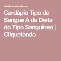 Cardápio Tipo de Sangue A da Dieta do Tipo Sanguíneo | Cliquetando