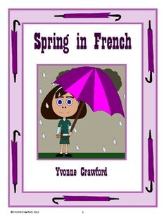 Spring in French is a booklet that focuses on the names of different spring items in French like raincoat, it& raining, etc. Preschool At Home, Preschool Themes, Learning Resources, Fun Learning, School Resources, How To Speak French, Learn French, French Classroom, French Immersion